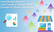 How Brand Owners Can Focus on Retail Sales Drivers to Boost Revenues